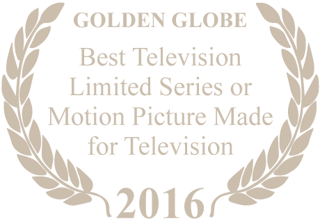 Golden Globe: Best Television Limited Series or Motion Picture Made for Television 2016